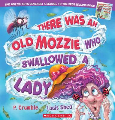There Was an Old Mozzie Who Swallowed a Lady by P. Crumble