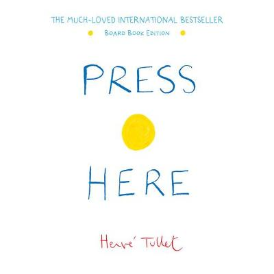 Press Here (Board Book Edition) by Herve Tullet