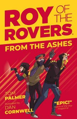 Roy of the Rovers: From the Ashes by Tom Palmer