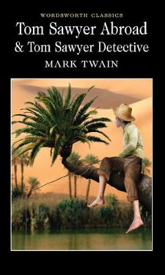 Tom Sawyer Abroad & Tom Sawyer, Detective by Mark Twain