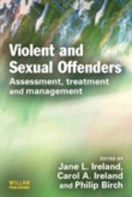 Violent and Sexual Offenders by Jane L. Ireland