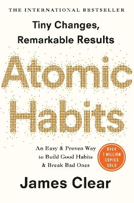 Atomic Habits: The life-changing million copy bestseller by James Clear