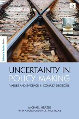 Uncertainty in Policy Making by Michael Heazle