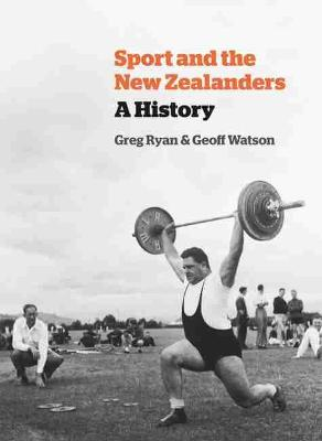 Sport and the New Zealanders by Greg Ryan