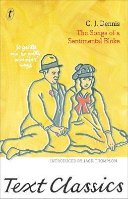 Songs Of A Sentimental Bloke by C. J. Dennis