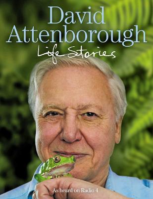 Life Stories by Sir David Attenborough