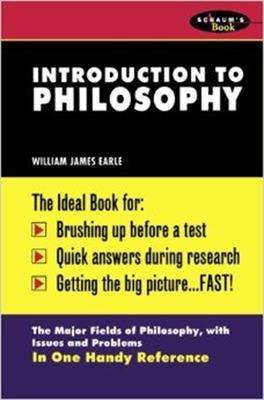 Schaum's Outline of Introduction To Philosophy by William James Earle