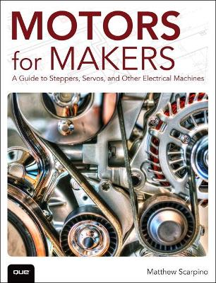 Motors for Makers by Matthew Scarpino