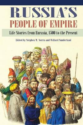 Russia's People of Empire by Stephen M. Norris