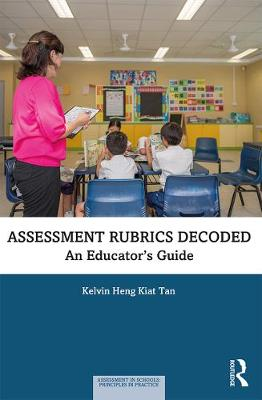 Assessment Rubrics Decoded: An Educator's Guide book