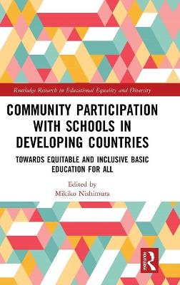 Community Participation with Schools in Developing Countries: Towards Equitable and Inclusive Basic Education for All book