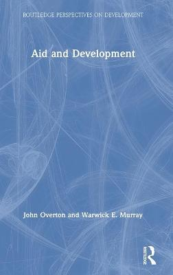 Aid and Development by John Overton