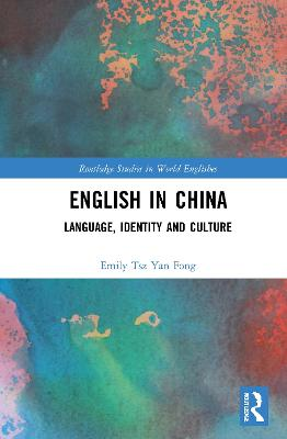 English in China: Language, Identity and Culture book