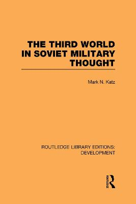 The Third World in Soviet Military Thought by Mark Katz