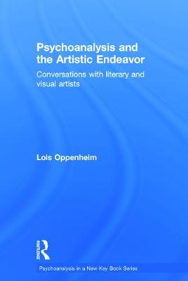 Psychoanalysis and the Artistic Endeavor: Conversations with literary and visual artists book
