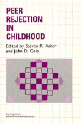 Peer Rejection in Childhood by Steven R. Asher