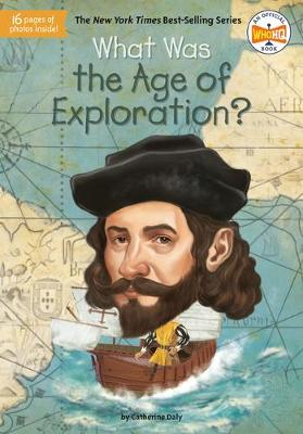 What Was the Age of Exploration? by Catherine Daly