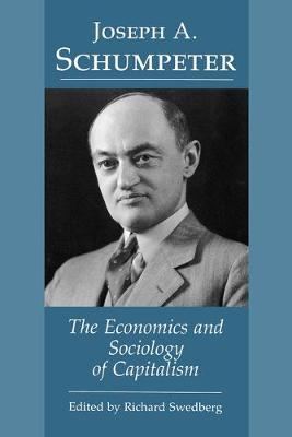 Joseph A. Schumpeter by Richard Swedberg