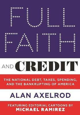 Full Faith and Credit by Alan Axelrod