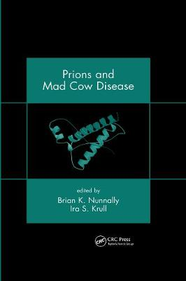 Prions and Mad Cow Disease by Brian K. Nunnally