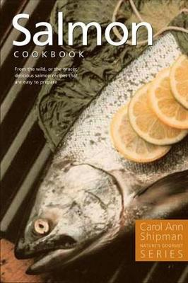 Salmon Cookbook by Carol Ann Shipman