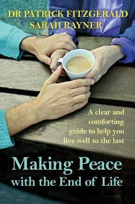 Making Peace with the End of Life by Sarah Rayner