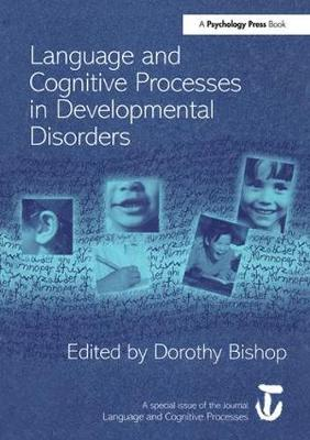 Language and Cognitive Processes in Developmental Disorders by Dorothy Bishop