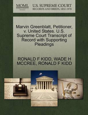 Marvin Greenblatt, Petitioner, V. United States. U.S. Supreme Court Transcript of Record with Supporting Pleadings by Wade H McCree