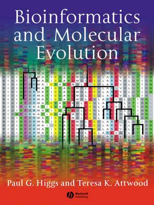 Bioinformatics and Molecular Evolution by Paul G. Higgs