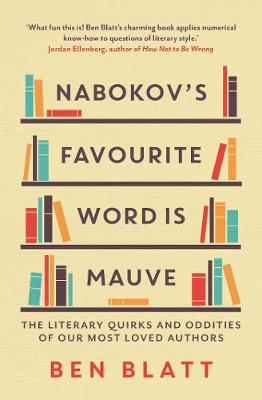 Nabokov's Favourite Word Is Mauve by Ben Blatt