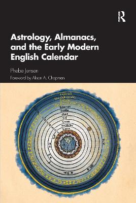 Astrology, Almanacs, and the Early Modern English Calendar book