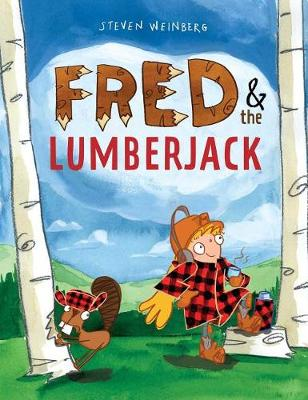 Fred & the Lumberjack by Steven Weinberg