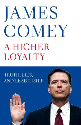 A Higher Loyalty by James B. Comey