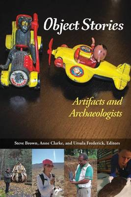 Object Stories: Artifacts and Archaeologists by Steve Brown
