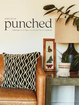 Punched: Techniques and Projects for Modern Punch Needle Art book