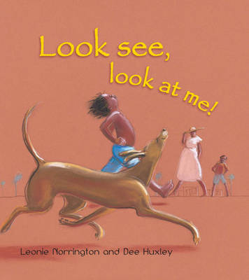 Look See, Look at Me by Leonie Norrington
