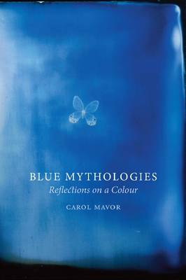 Blue Mythologies by Carol Mavor