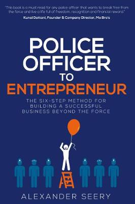 Police Officer to Entrepreneur by Alexander Seery