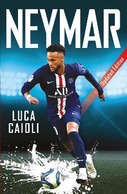 Neymar: Updated Edition by Luca Caioli