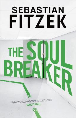 The Soul Breaker by Sebastian Fitzek