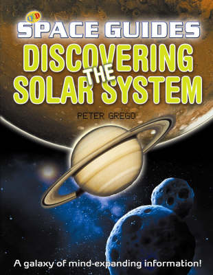 Discovering the Solar System by Peter Grego
