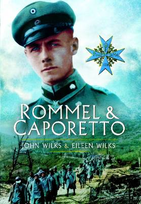 Rommel and Caporetto by J. Wilks