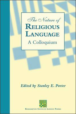 The The Nature of Religious Language: A Colloquium by Stanley E. Porter