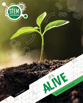 STEM is Everywhere: It's Alive by John Lesley
