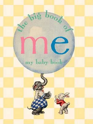 The Big Book of Me: My Baby Book by Alice Wong