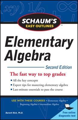 Schaum's Easy Outline of Elementary Algebra, Second Edition by Barnett Rich