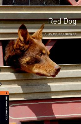 Oxford Bookworms Library: Level 2: Red Dog by Louis de Bernieres