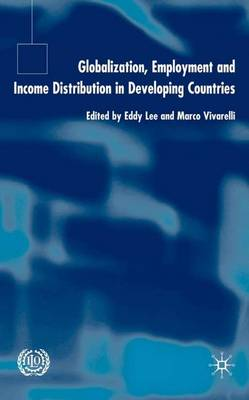 Globalization, Employment and Income Distribution in Developing Countries by Eddy Lee
