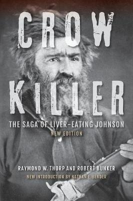 Crow Killer, New Edition by Raymond W. Thorp