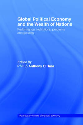 Global Political Economy and the Wealth of Nations by Phillip O'Hara
